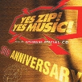 YES ZIP! YES MUSIC! ZIP-FM 10th ANNIVERSARY SPECIAL CD