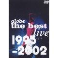globe the best live 1995-2002<期間限定特別価格盤>