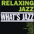 What's Jazz 枯葉~リラックス・ジャズ