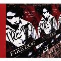 FIRE DOG<初回生産限定盤>