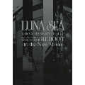 LUNA SEA A DOCUMENTARY FILM OF 20th ANNIVERSARY WORLD TOUR REBOOT -to the New Moon- [DVD+Tシャツ]<初回生産限定盤>