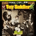 Toy Soldier [CD+DVD]<初回限定盤A>