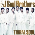 TRIBAL SOUL [CD+DVD]<通常盤>