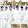 TRIBAL SOUL [CD+DVD]<通常盤>