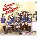 EveryBody JUMP!! [CD+DVD]<通常盤/初回限定仕様>