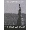 THE LOVE WE MAKE ~9.11からコンサート・フォー・ニューヨーク・シティへの軌跡