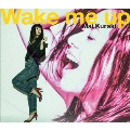 Wake me up [DVD+CD]<初回限定盤>