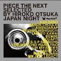 PIECE THE NEXT SELECTED BY HIROKO OTSUKA JAPAN NIGHT