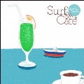 Surf&Cafe -70's&80's City Pop-