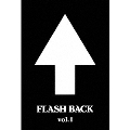 FLASH BACK vol.1<3ヶ月期間限定版>