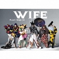 WIFE [CD+DVD]<初回限定生産盤>