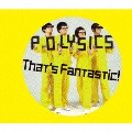 That's Fantastic! [CD+DVD+缶バッチ]<初回生産限定盤>