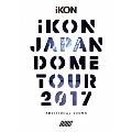 iKON JAPAN DOME TOUR 2017 ADDITIONAL SHOWS [2Blu-ray Disc+2CD+フォトブック+スマプラ付]<初回生産限定版>