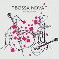 """BOSSA NOVA"" compiled by bar bossa"