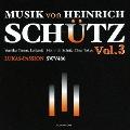 ハインリヒ・シュッツの音楽 Vol.3 ルカ受難曲(1653頃)