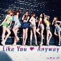 Like You Anyway [CD+DVD]<初回盤A>