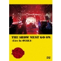 THE SHOW MUST GO ON ~Live In OSAKA~<通常盤>