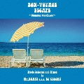 BON-VOYAGE ESCAPE ~Summer Coolness~ Music selected and Mixed by Mr.BEATS a.k.a DJ CELORY
