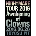 NIGHTMARE TOUR 2016 Awakening of Clowns 2016.06.26 TOYOSU PIT [DVD+ブックレット]<初回生産限定版>