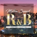 Mellow Sunset R&B CHILL VIBES COLLECTION