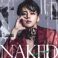 NAKED [CD+DVD]<初回限定盤>
