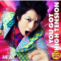 YOU GOT 超 HIGH TENSION [CD+DVD]<初回限定盤>
