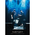 SURFACE LIVE TOUR 2019「ON ~two as one~ 中野サンプラザホール(2019/09/21)」