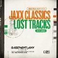 Jaxx Classics Remixed (2016-2020) / Lost Tracks (1999-2009)