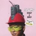 SCRAP & BUILD  [CD+DVD]<初回生産限定盤>