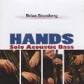 Brian Bromberg/HANDS~ソロ・アコースティック・ベース~ [KICJ-559]