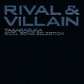 Rival & Villain -TAKARAZUKA Cool Song Selection-