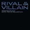 Rival & Villain -TAKARAZUKA Cool Song Selection-
