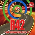 R42~Roll on Down the Route42~