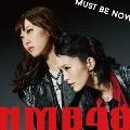 MUST BE NOW [CD+DVD]<通常盤Type-B>