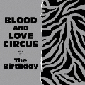BLOOD AND LOVE CIRCUS [SHM-CD+DVD]<初回限定盤>