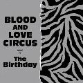 BLOOD AND LOVE CIRCUS [SHM-CD+DVD]<初回限定盤>
