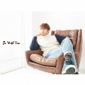 Be With You [CD+DVD]<初回限定盤>