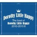 The best of Dorothy Little Happy 2010-2015 II [CD+オリジナルトートバック+フォトブック]<初回生産限定盤>