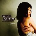 ギルティ・プレジャー [SHM-CD+DVD]<初回限定盤>