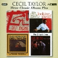 セシル・テイラー|スリー・クラシック・アルバムズ・プラス
