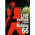 KURODA MICHIHIRO mov'on 6 LIVE FANTOM TOUR Bulldog66