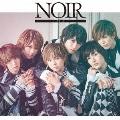 NOIR ~ノワール~ [CD+DVD]<初回限定盤A>