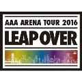 AAA ARENA TOUR 2016 LEAP OVER [Blu-ray Disc+フォトブック+グッズ]<初回生産限定版>