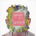 Whole (Of) Sound
