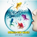BUBBLE-GUM MAGIC<通常盤>