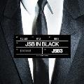 JSB IN BLACK [CD+Blu-ray Disc]