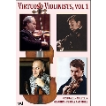 Virtuoso Violinists, Vol.1