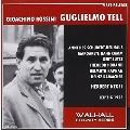 Rossini : Guglielmo Tell (in German) (7/1953) / Herbert Kegel(cond), Leipzig Radio SO, Theodor Horand(Br), Gert Lutze(T), etc