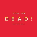 You're Dead! [Instrumentals]<期間限定スペシャル・プライス盤>