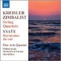 Kreisler: String Quartet; Zimbalist: String Quartet; Ysaye: Harmonies du Soir